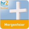 """hr2 kultur - Morgenfeier"" hören"