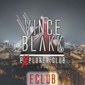Vince Blakk presents Explorer Club