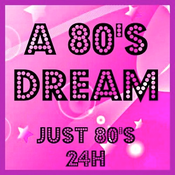 A 80'S DREAM - Just 80's 24H