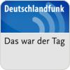 """""""Deutschlandfunk - Das war der Tag"""" hören"""