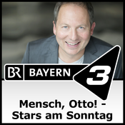 BAYERN 3 - Mensch, Otto! - Stars am Sonntag