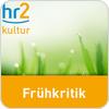 """hr2 kultur - Frühkritik"" hören"