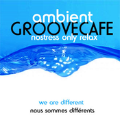 A M B I E N T groovecafe NOSTRESS ONLY RELAX