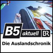 B5 aktuell - Die Auslandschronik