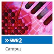 SWR2 Campus - Neues aus Wissenschaft und Forschung