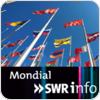 """""""SWRinfo Mondial"""" hören"""
