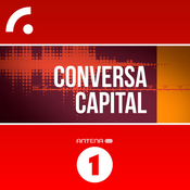 Antena 1 - CONVERSA CAPITAL