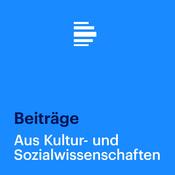 Aus Kultur- und Sozialwissenschaften - Deutschlandfunk