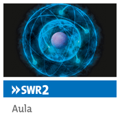 SWR2 Aula - Wissenschaft aus erster Hand