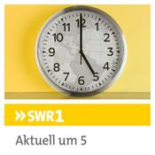 SWR1 - Aktuell um 5