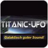 """""""Titanic-Ufo"""" hören"""
