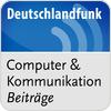 """""""Deutschlandfunk - Computer & Kommunikation"""" hören"""