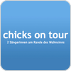 """chicks on tour"" hören"