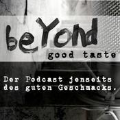 Beyond good Taste