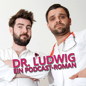 Dr. Ludwig - Ein Podcast-Roman