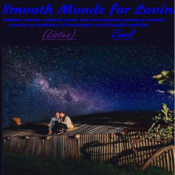 Smooth Moods for Loving