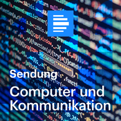 Computer und Kommunikation (komplette Sendung) - Deutschlandfunk