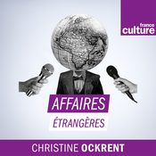Affaires étrangères - France Culture