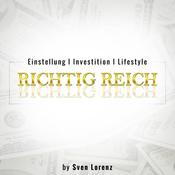 Richtig Reich - DER Investment-Podcast mit Sven Lorenz
