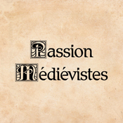Passion Médiévistes