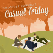 Thaddeus Ellenburg\'s Casual Friday